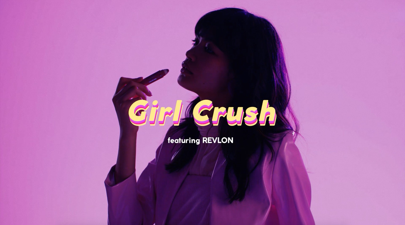 "VOGUE GIRL ""Girl Crush feat. REVLON"""